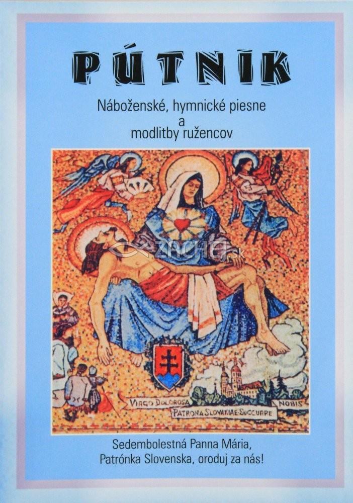 Pútnik - Náboženské, hymnické piesne a modlitby ružencov