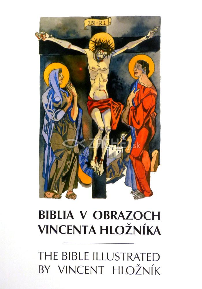 Biblia v obrazoch Vincenta Hložníka (slovensko-anglická) - The Bible Illustrated by Vincet Hložník