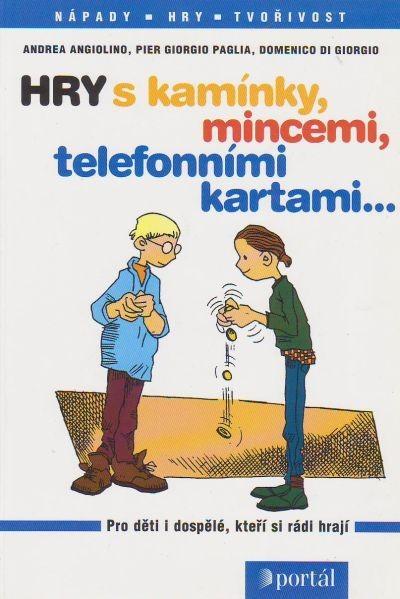 Hry s kamínky, mincemi, telefónními kartami... - Pro děti i dospělé, kteří si rádi hrají
