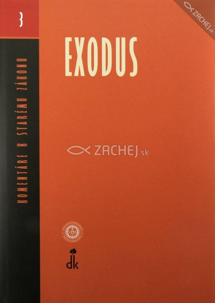 Exodus - Komentáre k Starému Zákonu (zväzok 3)