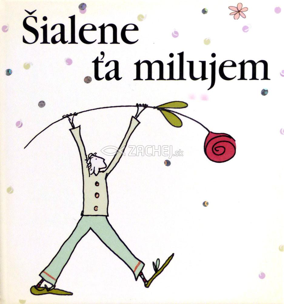 0ea87ea356 Zachej.sk • kniha  Šialene ťa milujem (Exley Helen) • skladom