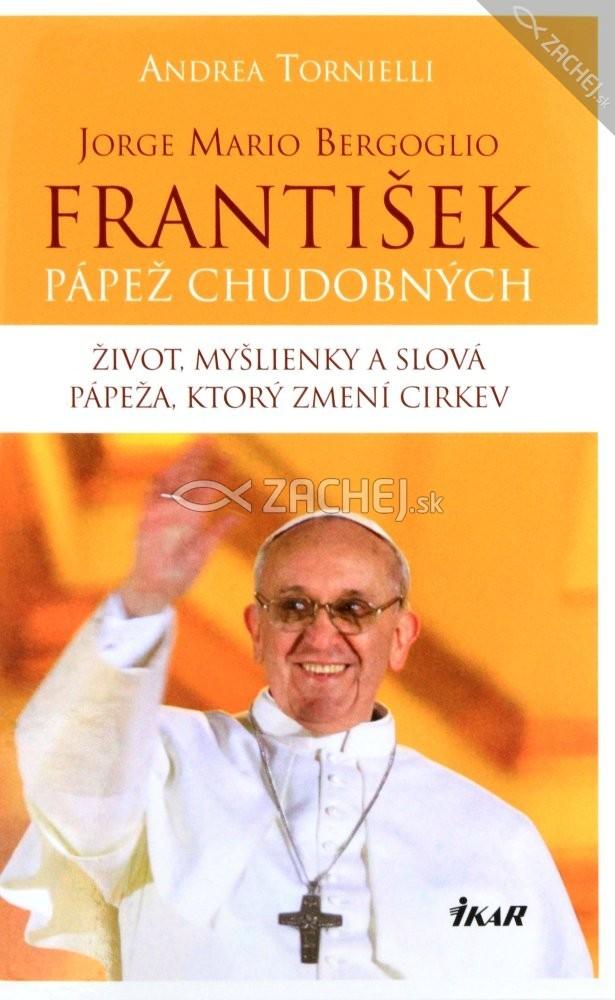 František - pápež chudobných - Jorge Mario Bergoglio
