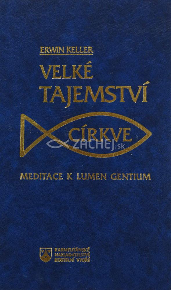 Velké tajemství církve - Meditace k Lumen gentium
