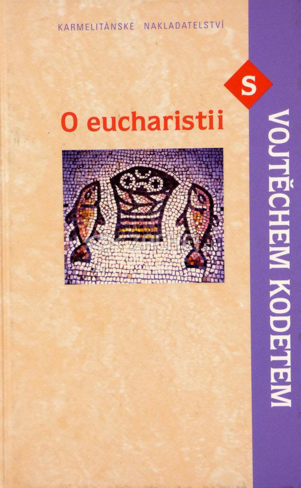 O eucharistii s Vojtěchem Kodetem (česká)