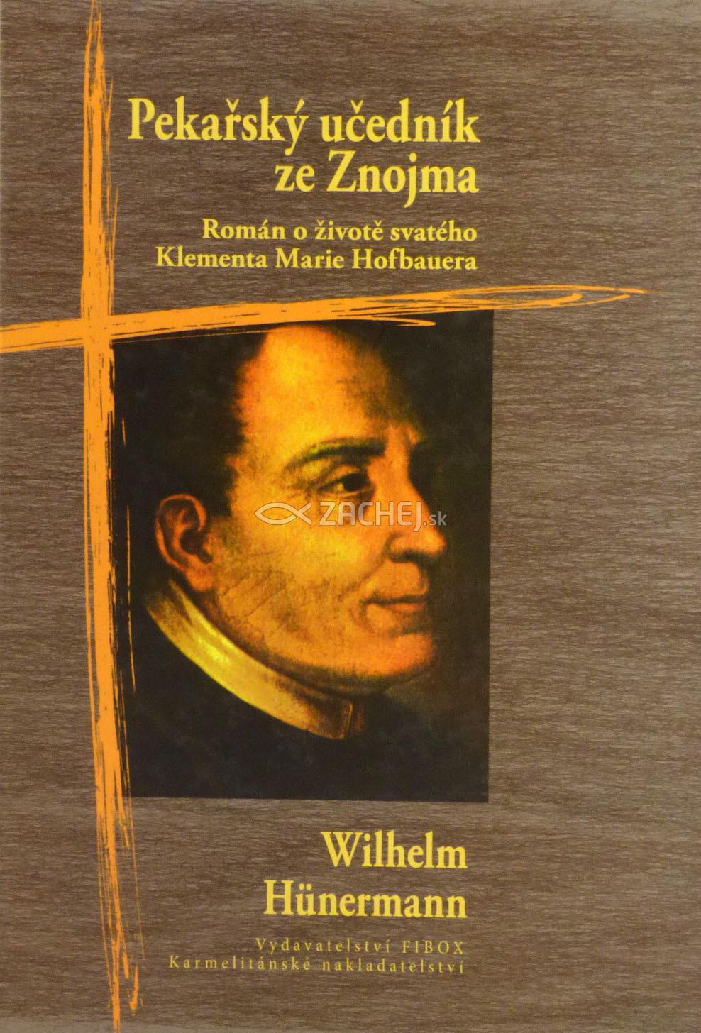 Pekařský učedník ze Znojma - Román o životě svatého Klementa Marie Hofbauera