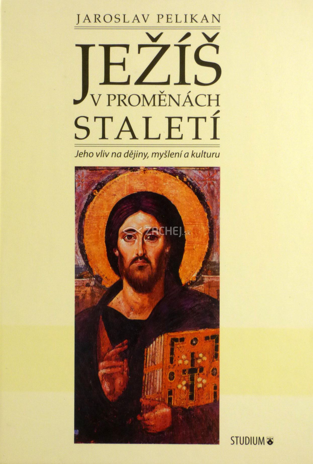 Ježíš v proměnách staletí - Jeho vliv na dějiny, myšlení a kulturu