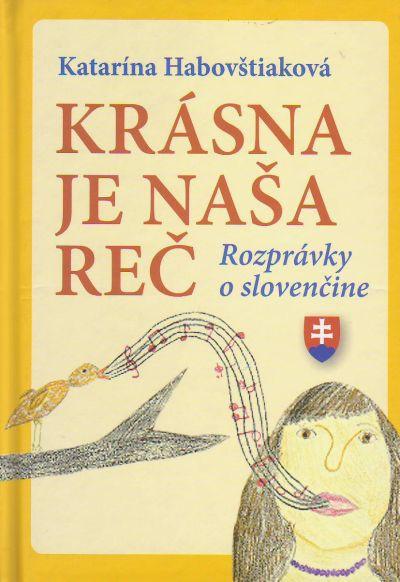 Krásna je naša reč (mäkká väzba) - Rozprávky o slovenčine