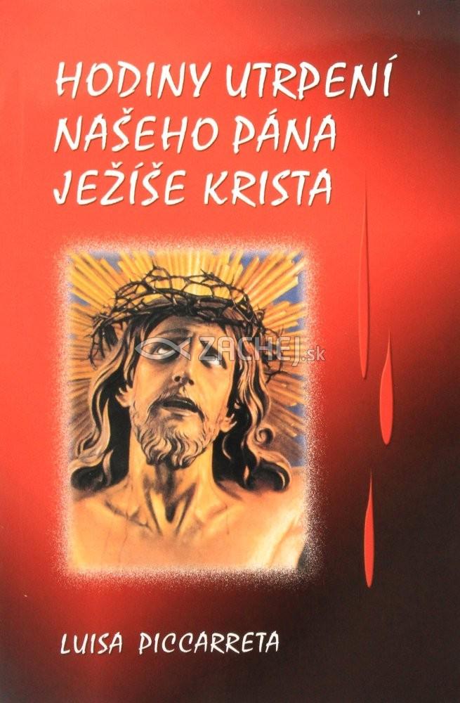 Zachej Sk Kniha Hodiny Utrpeni Naseho Pana Jezise Krista Luisa