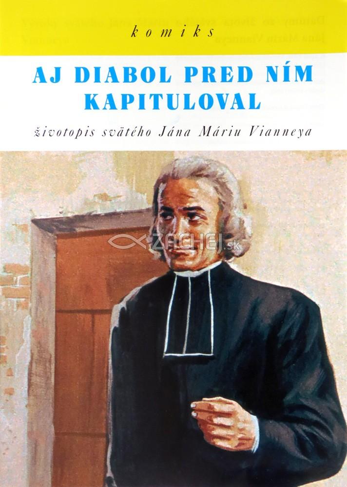 Aj diabol pred ním kapituloval - Životopis svätého Jána Máriu Vianneya - komiks