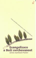 Evangelizace a Boži svrchovanost - Vztah mezi Boží svrchovaností a lidskou odpovědností