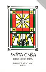 Svätá Omša (pôst a Veľká noc, rok A) - Liturgické texty