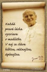 Každá pravá láska... (magnetka) - s myšlienkou Jána Pavla II.