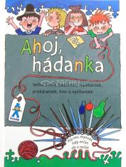 Ahoj, hádanka! - Veľká kniha hádanie, rapotaniek, prekáraniek, hier a vyčítaniek