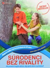 Súrodenci bez rivality - Rady pre rodičov detí od narodenia do 18 rokov (2.vydanie)