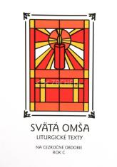 Svätá Omša (cezročné obdobie - rok C) - Liturgické texty