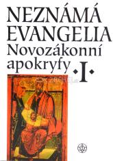 Neznámá evangelia - Novozákonní apokryfy I.