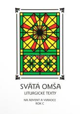 Svätá Omša (advent a Vianoce - rok C) - Liturgické texty