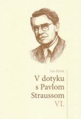 V dotyku s Pavlom Straussom VI.