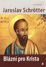 Blázni pro Krista - Na minutu s Jaroslavem  Schrötterem