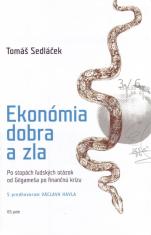 Ekonómia dobra a zla - Po stopách ľudských otázok od Gilgameša po finančnú krízu