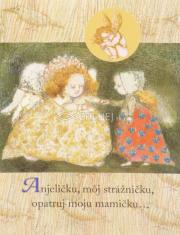 Pozdrav: Anjeličku môj strážničku opatruj moju mamičku... - s textom - Krátka modlitbička pre najmenšie deti