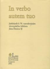 In verbo autem tuo - Jubilejník k 70. narodeninám slovenského biblistu Jána Ďuricu SJ