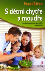 S dětmi chytře a moudře - Psychologie výchovy pro rodiče a prarodiče
