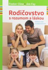 Rodičovstvo s rozumom a láskou - Vedieme deti k zodpovednosti