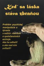 Keď sa láska stáva zbraňou - Problém psychickej manipulácie a týrania