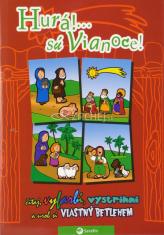 Hurá! ... sú Vianoce - Čítaj, vyfarbi, vystrihni a urob si vlastný betlehem