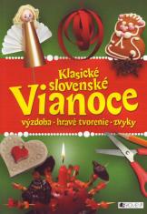 Klasické slovenské Vianoce - Výzdoba, Hravé tvorenie, Zvyky