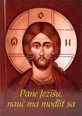 Pane Ježišu, nauč ma modliť sa - Gréckokatolícka modlitebná kniha pre staršie deti a mládež