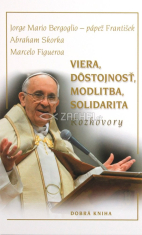Viera, dôstojnosť, modlitba, solidarita - Rozhovory