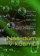 8 DVD - Náš dům v kosmu - Bioetika, genetika, ekologie, etika ochrany přírody (formou přednášek v přírodě)