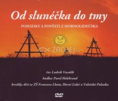 DVD - Od slunéčka do tmy - Pohádky a pověsti z Hornolidečska