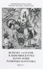 Ruženec a Litánie k Sedembolestnej Panne Márii - patrónke Slovenska