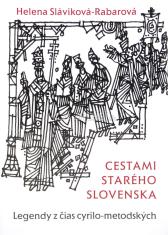 Cestami starého Slovenska - Legendy z čias cyrilo-metodských