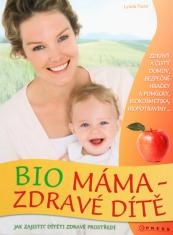 Bio máma - zdravé dítě - Jak zajistit dítěti zdravé prostředí