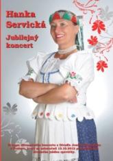2 DVD - Hanka Servická - Jubilejný koncert