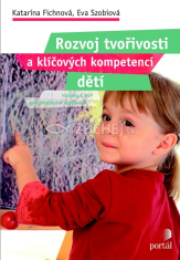 Rozvoj tvořivosti a klíčových kompetencí dětí - Náměty k RVP pro předškolní vzdělávání