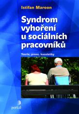 Syndrom vyhoření u sociálních pracovníků - Teorie, praxe, kazuistiky
