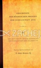 Geschichte der Böhmischen Provinz der Gesellschaft Jesu - III. - Die Zeit von 1657 bis zur Aufhebung der Gesellschaft Jesu im Jahre 1773