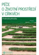 Péče o životní prostředi v církvích - Praktická příručka