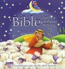Bible na dobrou noc - S modlitbami pro chvíle před spaním