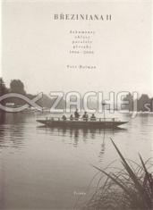 Březiniana II. - Dokumenty, ohlasy, paralely, přesahy 1966 - 2006
