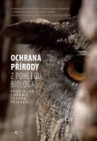 Ochrana přírody z pohledu biologa - Proč a jak chránit českou přírodu