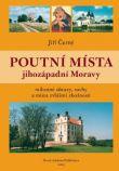 Poutní místa jihozápadní Moravy - Milostné obrazy, sochy a místa zvláštní zbožnosti