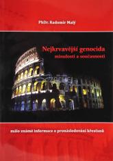 Nejkrvavější genocida minulosti a současnosti - Málo známé informace o pronásledování křesťanů