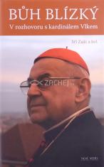 Bůh blízký - Jiří Zajíc v rozhovoru s kardinálem Vlkem