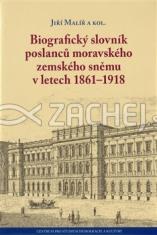 Biografický slovník poslanců moravského zemského sněmu v letech 1861-1918